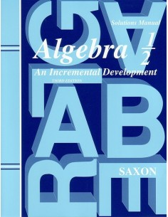 Saxon Algebra 1/2 (3rd edition) Solutions Manual