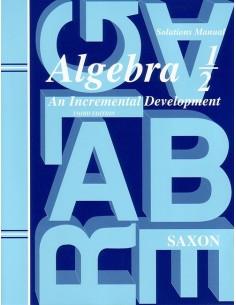 Saxon Algebra 1/2 (3rd edition) Solutions Manual