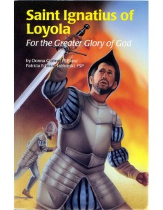 St. Ignatius of Loyola: For the Greater Glory