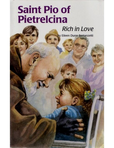 St. Pio of Pietrelcina: Rich in Love
