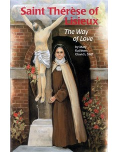 St. Therese of Lisieux: The Way of Love