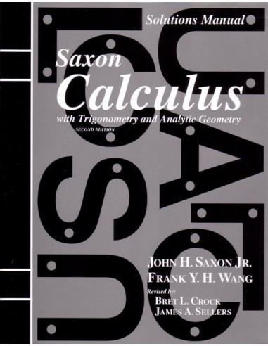 Saxon Calculus (2nd ed) Solutions Manual