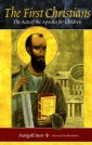 The First Christians: The Acts of the Apostles