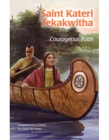 St. Kateri Tekakwitha: Courageous Faith