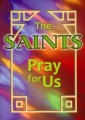 The Saints Pray for Us