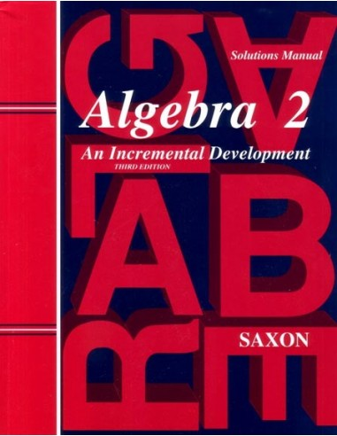 Saxon Algebra 2 (3rd Ed) Solutions Manual