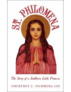 St. Philomena: The Stubborn Little Princess
