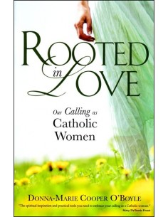 Rooted in Love: Our Calling as Catholic Women