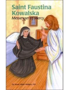 Saint Faustina Kowalska: Messenger of Mercy