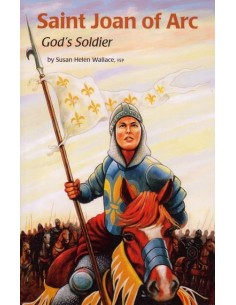 St. Joan of Arc: God's Soldier