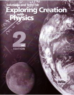 Exploring Creation with Physics Solutions Manual (2nd Ed.)