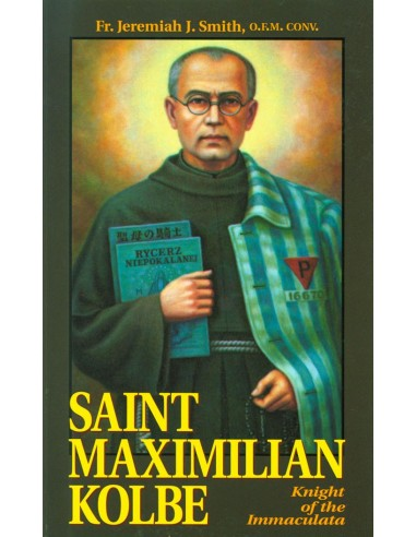 St. Maximilian Kolbe: Knight of the Immaculata