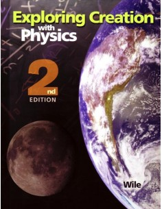 Exploring Creation with Physics Text Book (2nd Ed.)