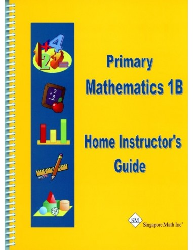 Singapore Math Grade 1 Home Instructor's Guide 1B