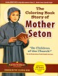 The Coloring Book Story of Mother Seton