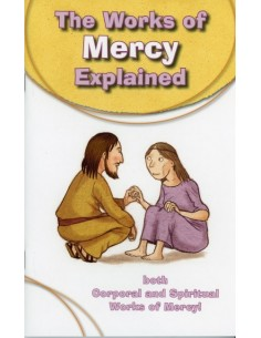 The Works of Mercy Explained