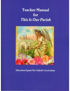 Teachers Manual for This is Our Parish
