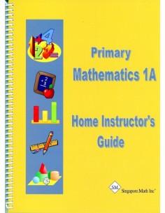Singapore Math Grade 1 Home Instructor's Guide 1A