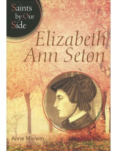 Elizabeth Ann Seton: Saints by Our Side