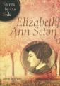 Elizabeth Ann Seton: Saints by Our Side