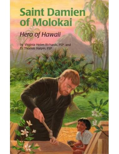 St. Damien of Molokai: Hero of Hawaii