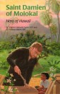 St. Damien of Molokai: Hero of Hawaii