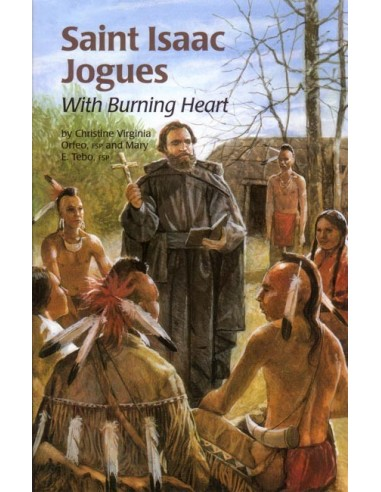 St. Isaac Jogues: With Burning Heart
