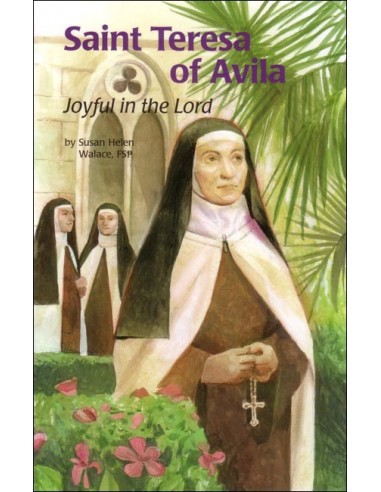 St. Teresa of Avila: Joyful in the Lord