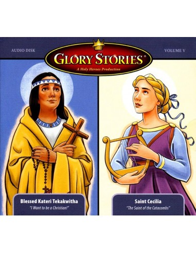 Glory Stories: Bl. Kateri & St. Cecilia