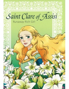St. Clare of Assisi: Runaway Rich Girl