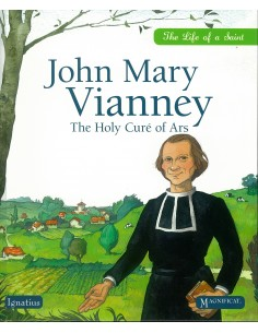 John Mary Vianney: The Holy Cure of Ars