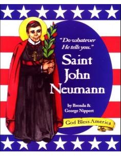 St. John Neumann: Do Whatever He tells You