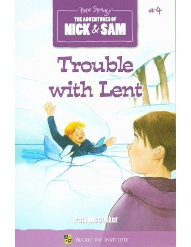 The Adventures of Nick & Sam: Trouble with Lent