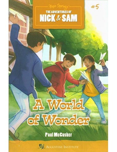 The Adventures of Nick & Sam: A World of Wonder