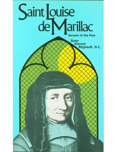 St. Louise de Marillac: Servant of the Poor