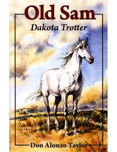 Old Sam: Dakota Trotter