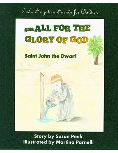 Small for the Glory of God: St. John the Dwarf