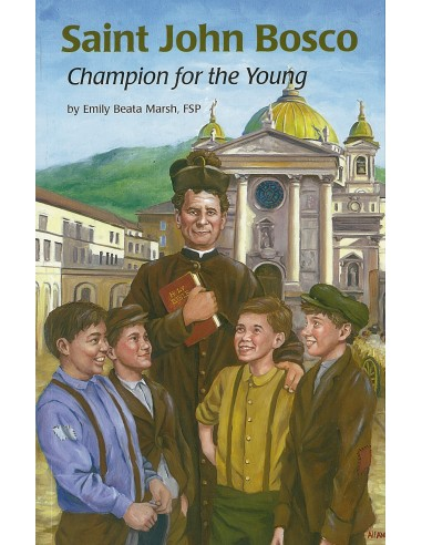 St. John Bosco: Champion for the Young