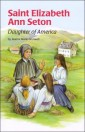 St. Elizabeth Ann Seton: Daughter of America