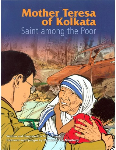 Mother Teresa of Kolkata: Saint Among the Poor