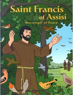 St. Francis of Assisi: Messenger of Peace