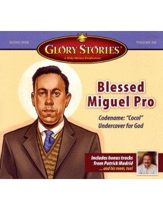 Glory Stories: Blessed Miguel Pro