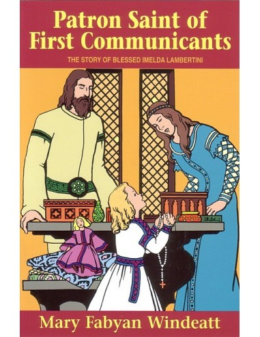 Blessed Imelda: Patron Saint of First Communicants