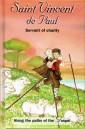 St. Vincent de Paul: Servant of Charity