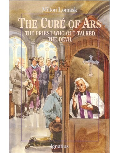 The Cure'of Ars: The Priest Who Out-Talked the Devil