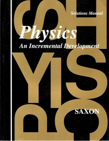 Saxon Physics (1st edition) Solutions Manual
