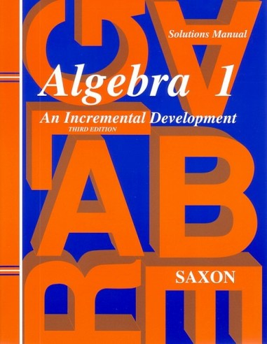 Saxon Algebra 1 (3rd edition) Solutions Manual