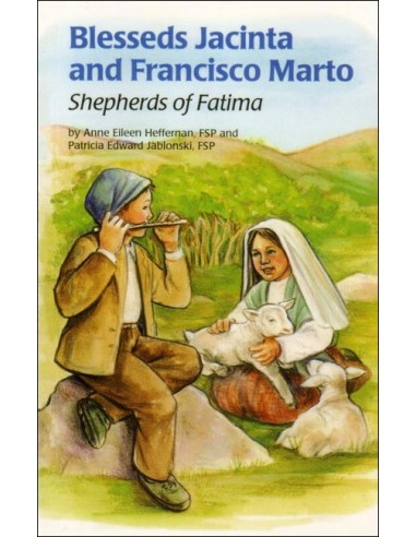 Saints Jacinta and Francisco Marto: Shepherds of Fatima
