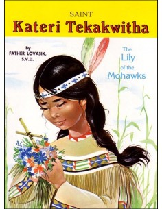 Saint Kateri Tekakwitha:The Lily of the Mohawks