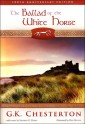 The Ballad of the White Horse - Seton Literary Classic Ed.